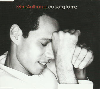 You Sang to Me - CD Audio Singolo di Marc Anthony