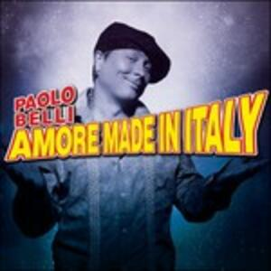 Amore Made in Italy - CD Audio di Paolo Belli