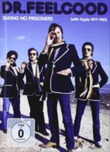 Taking No Prisoners - CD Audio + DVD di Dr. Feelgood