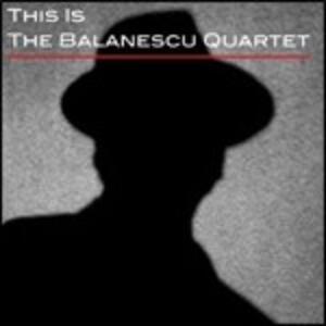 This Is the Balanescu Quartet - CD Audio di Balanescu Quartet