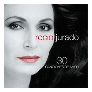 30 Canciones De Amor - CD Audio di Rocio Jurado