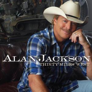 Thirty Miles West - CD Audio di Alan Jackson
