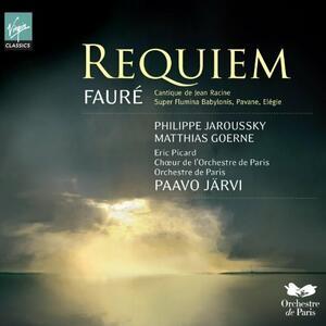 Requiem - Cantico di Jean Racine - CD Audio di Gabriel Fauré,Matthias Goerne,Philippe Jaroussky,Paavo Järvi,Orchestre de Paris