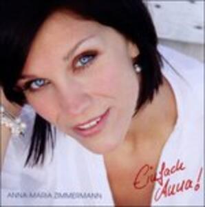 Einfach Anna! - CD Audio di Anna-Maria Zimmermann