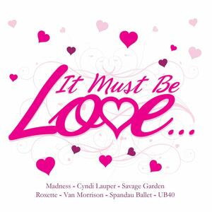 It Must Be Love - CD Audio
