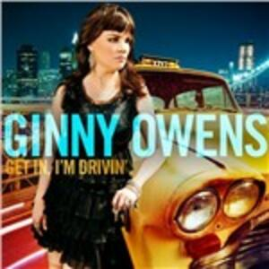 Get in I'm Driving - CD Audio di Ginny Owens