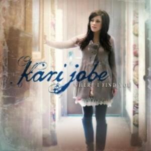 Where I Find You - CD Audio di Kari Jobe