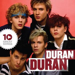 10 Great Songs - CD Audio di Duran Duran
