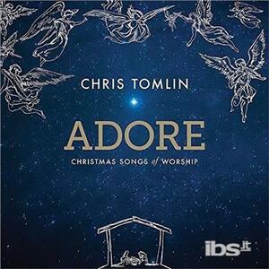 Adore.christmas Songs - CD Audio di Chris Tomlin