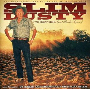 I've Been There - CD Audio di Slim Dusty