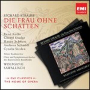 La donna senz'ombra (Die Frau ohne Schatten) - CD Audio di Richard Strauss,René Kollo,Cheryl Studer,Wolfgang Sawallisch,Orchestra Sinfonica della Radio Bavarese