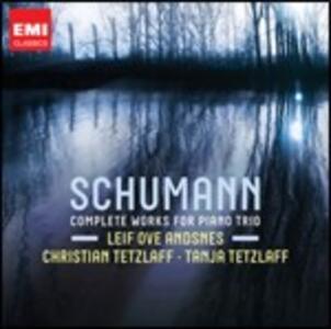 Trii con pianoforte completi - CD Audio di Robert Schumann,Leif Ove Andsnes,Christian Tetzlaff,Tanja Tetzlaff