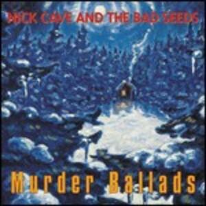 Murder Ballads - CD Audio di Nick Cave,Bad Seeds