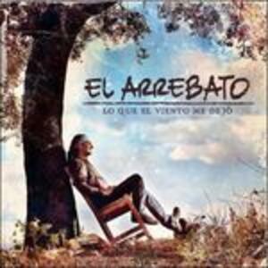 Lo que el viento me dejó - CD Audio di El Arrebato