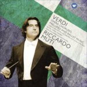 Cori d'opera - Ouvertures e musica da balletto - CD Audio di Giuseppe Verdi,Riccardo Muti