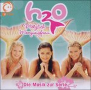 Plotzlich Meerjungfrau - CD Audio di H2O