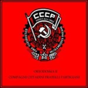 Ortodossia II. Compagni, cittadini, fratelli, partigiani - CD Audio di CCCP Fedeli alla Linea