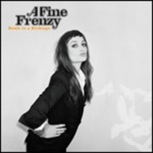 Bomb in a Birdcage - CD Audio di A Fine Frenzy
