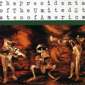 Presidents of the United States of America - CD Audio di Presidents of the USA