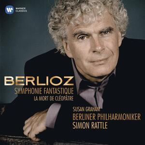 Sinfonia fantastica (Symphonie fantastique) - La morte di Cleopatra - CD Audio di Hector Berlioz,Susan Graham,Berliner Philharmoniker,Simon Rattle