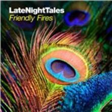Late Night Tales - Vinile LP di Friendly Fires