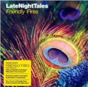 Late Night Tales - CD Audio di Friendly Fires