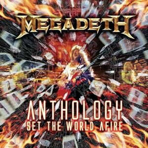 Anthology. Set the World Afire - CD Audio di Megadeth