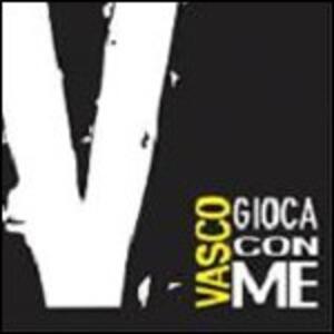 Gioca con me - CD Audio Singolo di Vasco Rossi