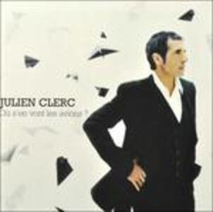 Ou s'en vont les avions? - CD Audio di Julien Clerc