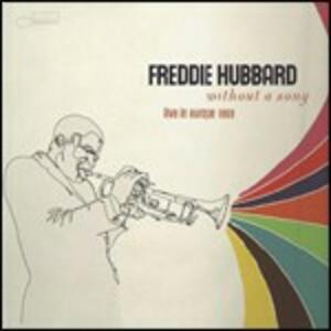 Without a Song. Live in Europe 1969 - CD Audio di Freddie Hubbard