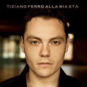 Alla Mia Eta - CD Audio di Tiziano Ferro