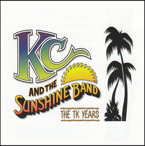 The TK Years - CD Audio di KC & the Sunshine Band