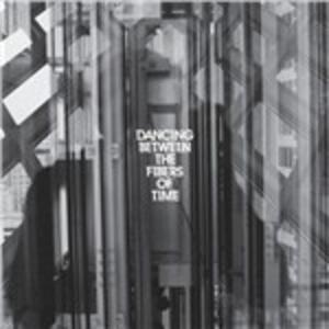 Dancing Between the Fibers of Time - CD Audio di Anberlin