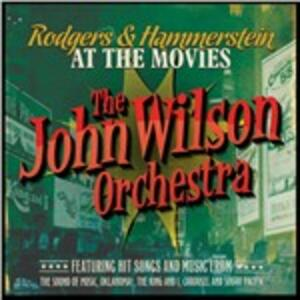 Rodgers & Hammerstein at the Movies (Colonna Sonora) - CD Audio di John Wilson (Orchestra)