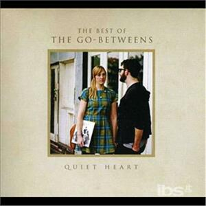 Quiet Heart - CD Audio di Go-Betweens