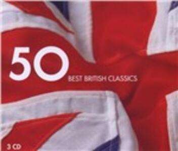 50 Best British Classics - CD Audio