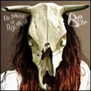 Un Pokito de Rocanrol - CD Audio di Bebe