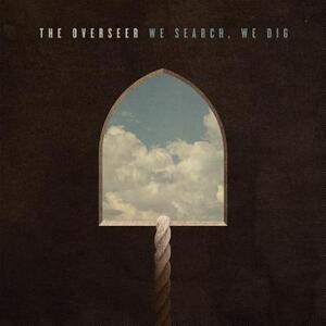 We Search We Dig - CD Audio di Overseer
