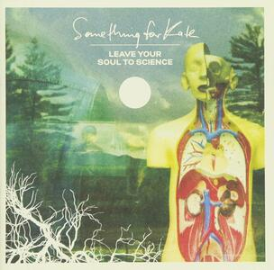 Leave Your Soul to - CD Audio di Something for Kate