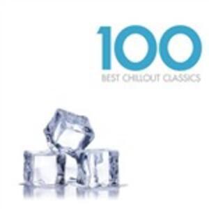 100 Best Chillout Classics - CD Audio