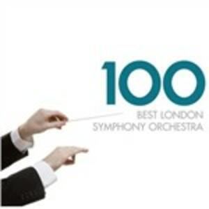 100 Best London Symphony Orchestra - CD Audio di London Symphony Orchestra