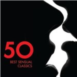 50 Best Sensual Classics - CD Audio