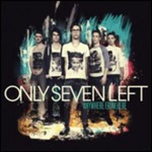 Anywhere from Here - CD Audio di Only Seven Left