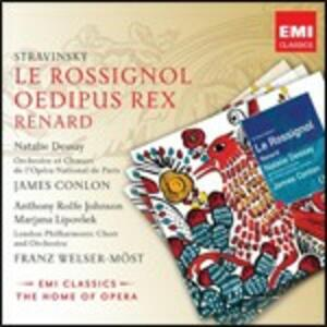 Le Rossignol - Oedipus Rex - Renard - CD Audio di Igor Stravinsky,Natalie Dessay,London Philharmonic Orchestra,Orchestra dell'Opera di Parigi,James Conlon