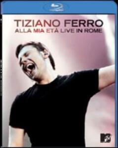 Tiziano Ferro. Alla mia età. Live in Rome - Blu-ray
