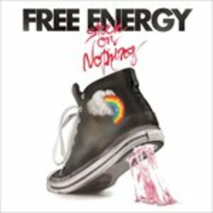 Stuck on Nothing - CD Audio di Free Energy