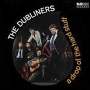 A Drop of the Hard Stuff - CD Audio di Dubliners