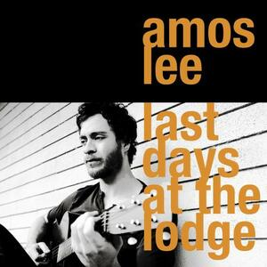 Last Days at the Lodge - CD Audio di Amos Lee