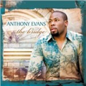 Bridge - CD Audio di Anthony Evans