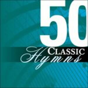 Fifty Classic Hymns - CD Audio
